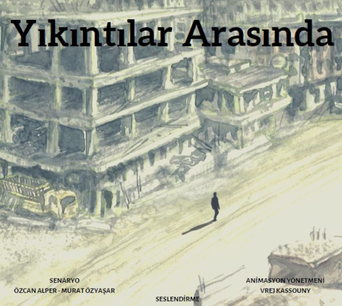 YIKINTILAR ARASINDA / AMONG THE RUINS